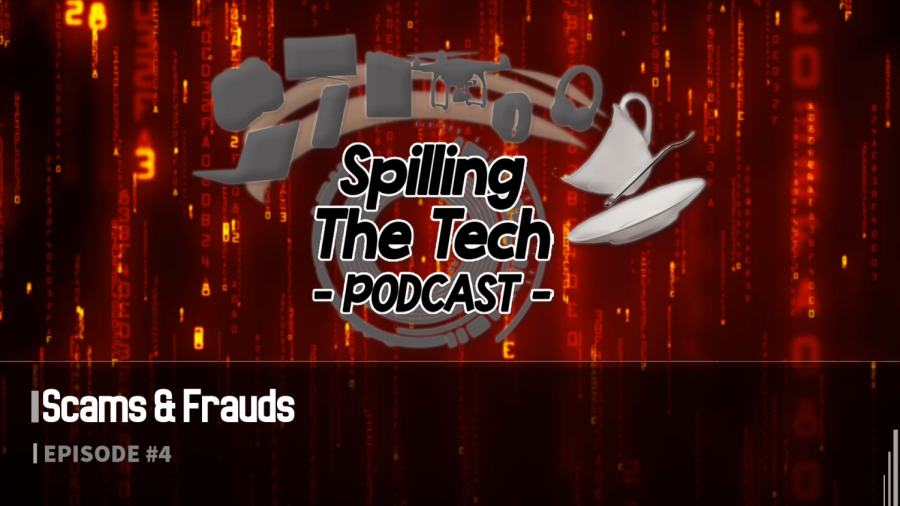 Spilling+The+Tech+Podcast%3A+Scams+%26+Frauds+%7C+Episode+4