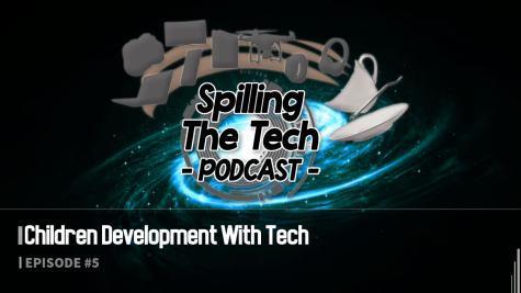 Spilling The Tech Podcast: Children Development with Tech | Episode 5