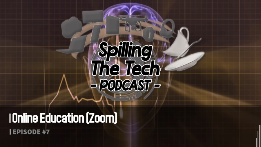 Spilling the Tech: Episode 7: Online Education Zoom