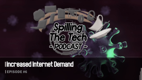 Spilling the Tech: Episode 6: Increased Internet Demand