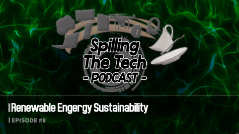 Spilling the Tech: Episode 8: Renewable Energy Sustainability