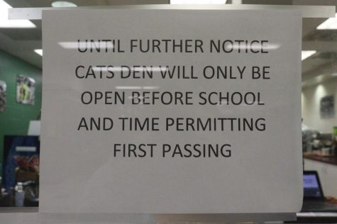 The Cat's Den sits by the Lunchroom in the front of the school. Once the Shipment and staffing issues resolve, it will open back up.